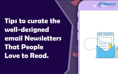 Tips to curate the well-designed email Newsletters That People Love to Read