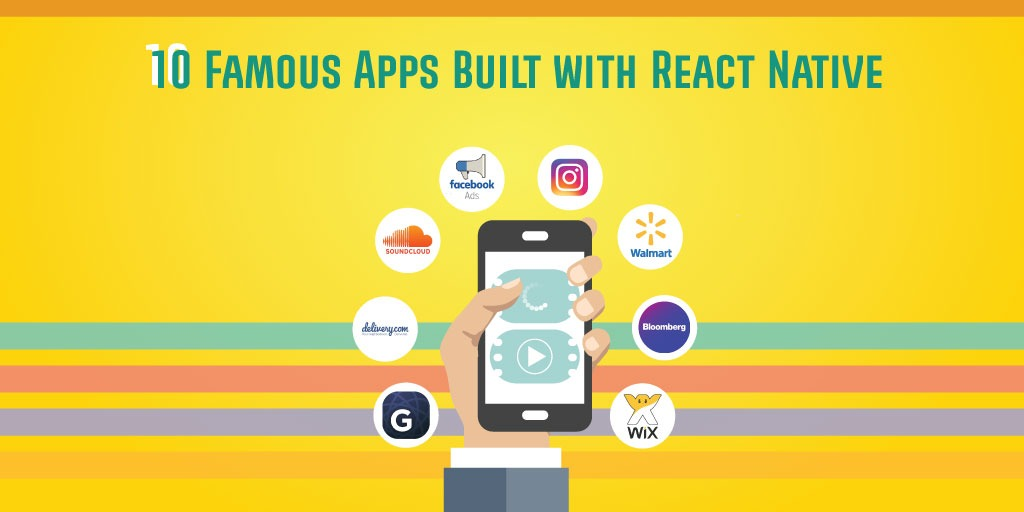 10 Famous Apps Built with React Native