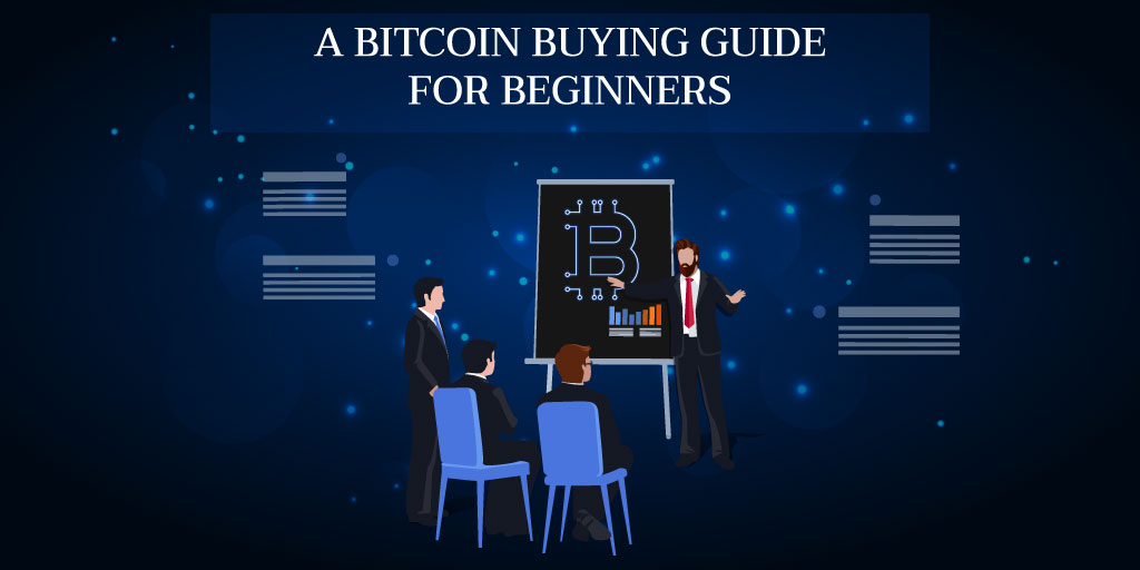 A Bitcoin Buying Guide for Beginners