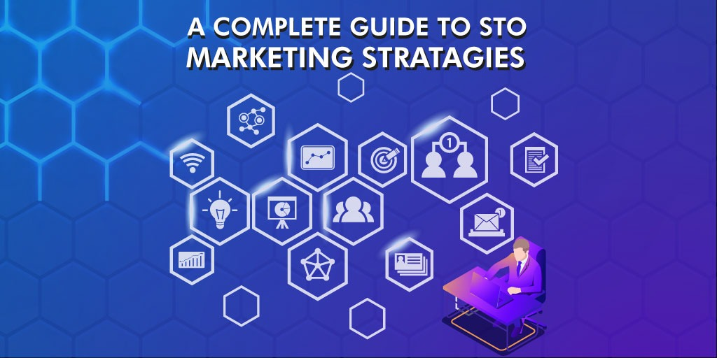 A Complete Guide to STO Marketing Strategies | Parangat