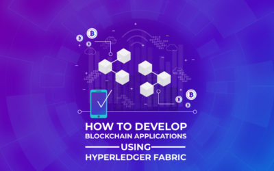 How to Develop Blockchain Applications Using Hyperledger Fabric?
