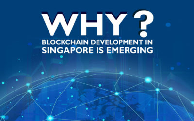 Why Blockchain Development in Singapore is Emerging?