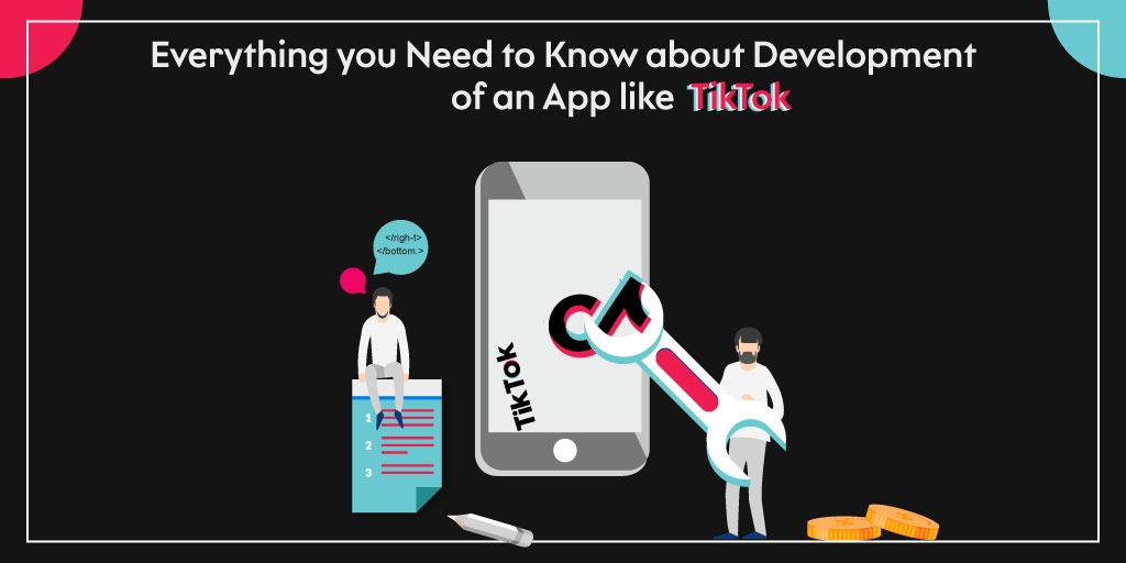 Everything you Need to Know about Development of an App like TikTok
