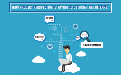 How Project Perspective is trying to Detoxify the Internet