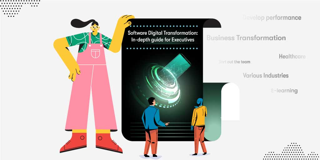 Software Digital Transformation 2020: In-depth Guide for Executives